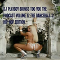 Dj Playboy Dancehall takeover vol 6 .look out for the podcast vol 11. AUG 30  2015