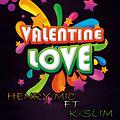 henrymc ft k slim valentine love mp3