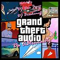 Dj Breakemoff x Dj Dow Jones Present - Da A$tronautZ- Grand Theft Audio