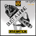 Bust A Whine- K switch Ft OmoAkin