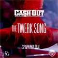 Cash Out - The Twerk Song