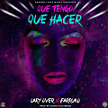 Lary Over Ft. Farruko - Que Tengo Que Hacer (Prod. Young Hollywood)