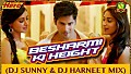 BESHARMI KI HEIGHT - DJ SUNNY & DJ HARNEET MIX - www.djsbuzz.in