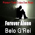 Forever Alone_Belo G'Rei_Prod_Kuto(Sons and Beats Produções)