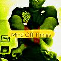 Mind Off Things