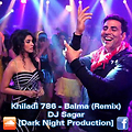 Khiladi 786 - Balma (Remix) - DJ Sagar [Dark Night Production]