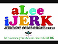 JERKIN SONG REMIX 2010 (_3) + Download Link (aLeeJERK)