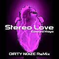 Edward Maya - Stereo Love (DIRTYNo1ZE Remix)