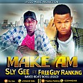 Sly Gee Ft. FreeGuy Ranking---MAke Am ===Mix By Beat Boss leggo