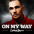 Charlie Brown - On My Way (Official Video)_2