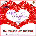 LOVE ANTHEM VOL.05  -  DJ SWARUP REMIX