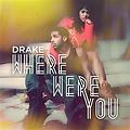 DraKe Ft. Dawn RichaRds & Le3zY - Where Were You Remix (A JAYBeatz EDIT)
