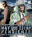 Hay Que Estar Pendiente (Prod. By. Onyx, Edup & Young Hollywood)