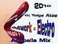 Outwork - Electro 2010 ( Dj Tolga Ates Acapella Mix )