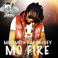 {Mo Fire} By -Mr Smith Lib Money