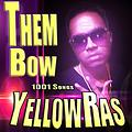 Them Bow - YellowRas - 1001 Songs - 2012 To 2018