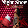 Dj Banyesz-This is Night Show