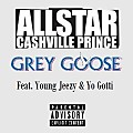 All Star - Grey Goose (Feat. Young Jeezy & Yo Gotti)