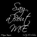 Say About Me (Produced by The Colombians)