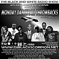 Monday Dancehall Throwbacks on The Black and White Radio Show 10-25-17