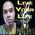 Live Your Life - YellowRas - 1014 Songs