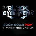 The Black Eyed Peas - Boom Boom Pow (Dj Vincenzino Mashup)