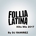 Follia Latina Hits Mix 2017 (By DJ RAMIREZ)-