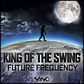 Future Frequency - King Of The Swing (Original Mix)