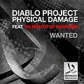 Diablo Project and Physical Damage Ft Da Mouth of Madness – Wanted