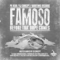 FAMOSO- BEFORE THE DOPE COMES