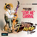 [Banjo Power Riddim] Problem Child - Love Me Carnival (feat. Patrice Roberts)