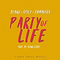 Biano x Spicy x Emma Nyra - Party Of Life
