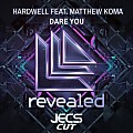 ´´Dare You [JECS Cut]´´ by Hardwell ft. Matthew Koma