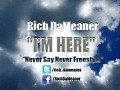 Rich DaMeaner - I'm Here
