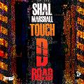 Shal Marshall - Touch D Road