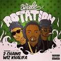 Rotation ft. 2 Chainz & Wiz Khalifa
