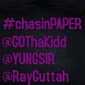 Chasin Paper (Feat. Yung Sir and Ray Guttah) [Prod. By G.O. Tha Kidd]