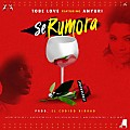 Tobe Love Ft Anyuri - Se Rumora