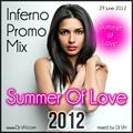 Summer Of Love 2012 (Inferno Promo Mix) (29 June 2012)