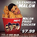 LA FAMILIA MALON - Malon Fried Chicken (Prod. @ManyMalon)