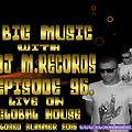 Big Music With DJ M.Records Episode 96. Live on Global House