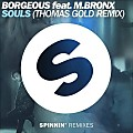 Borgeous feat. M. BRONX - Souls (Thomas Gold Remix)