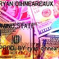 Ryan Dihneareaux-Mind State(Prod. by Cash F. Banks)