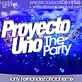 Proyecto Uno - The Party (Prod.By Tony Fernandez)(New Version)