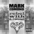 Mark Edmond - Rebel with a Cause (Prod. by Lee Dizzle)