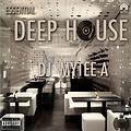 Essential Deep House -DJ Mytee A