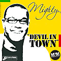Mighty - Devil in town www.reggaeworldcrew