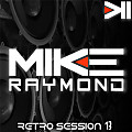 Mike Raymond 2017 Retro Session Vol 13