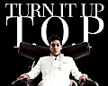 T.O.P= Turn It Up (Ke$ha Sleazy Bootleg)