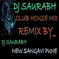 MEIN SHARABI CLUB HOUSE MIX DJ SAURABH NEW SANGAVI PUNE